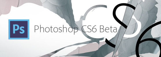 Adobe Photoshop CS6 Public Beta Available for Download